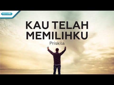Kau Telah Memilihku - Priskila (with lyric)