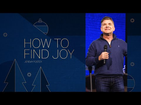 How to Find Joy  Pastor Jeremy Foster