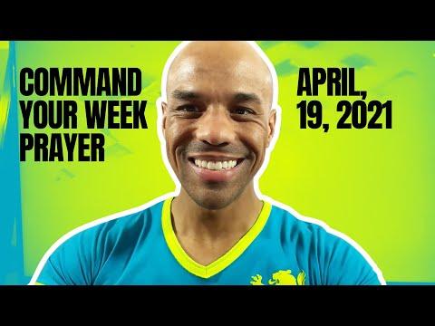 Command Your Week Prayer - April 19, 2021 - Bishop Kevin Foreman
