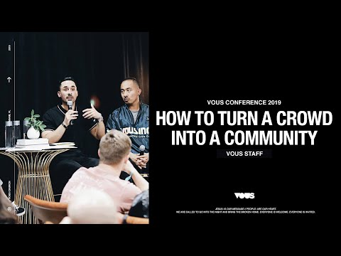 VOUS Staff  VOUS CONFERENCE 2019: How to Turn a Crowd Into a Community