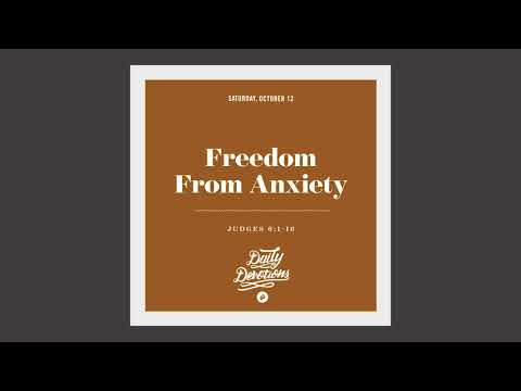 Freedom From Anxiety - Daily Devotion