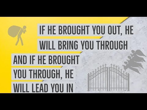If He brought you out, He will bring you through - MESSAGE ONLY