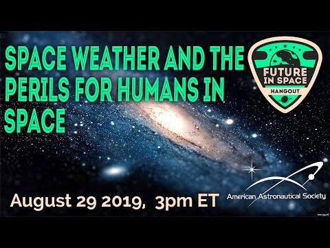 Space Weather and the Perils for Humans in Space - UCQkLvACGWo8IlY1-WKfPp6g