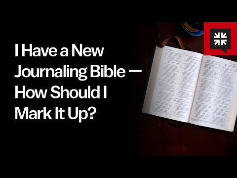 I Have a New Journaling Bible  How Should I Mark It Up? // Ask Pastor John