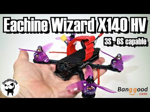 """Eachine Wizard X140 HV.  3S-6S capable in a 3"""" config.  Supplied by Banggood - UCcrr5rcI6WVv7uxAkGej9_g"""