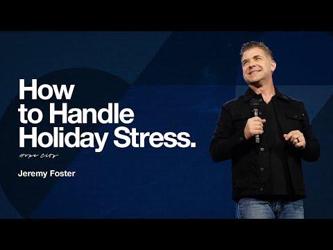 How to Handle Holiday Stress  Pastor Jeremy Foster