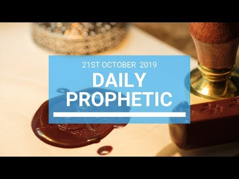 Daily Prophetic 21 October 2019 Word 1