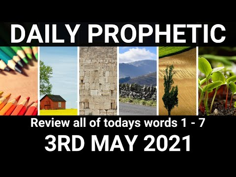 Daily Prophetic 3 May 2021 All Words