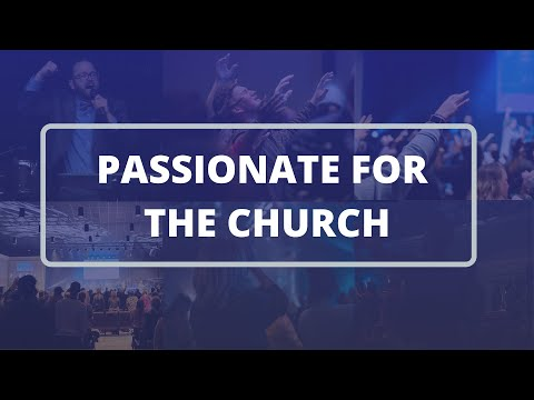 Passionate for the Church