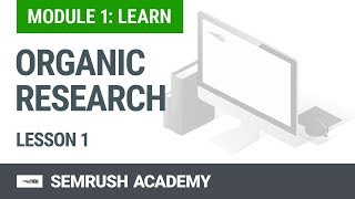 Module 1. Lesson 1. Organic Research