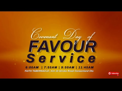 COVENANT DAY OF FAVOUR SERVICE  26, SEPT  2021 FAITH TABERNACLE