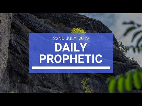 Daily Prophetic 22 July 2019 Word 2