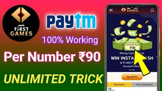 PayTM First Game Unlimited Trick | Get ₹90 Per Number Instantly | Best Refer & Earn App