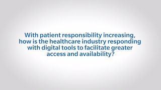 How the Healthcare Industry is Responding to the Increase in Patient Responsibility