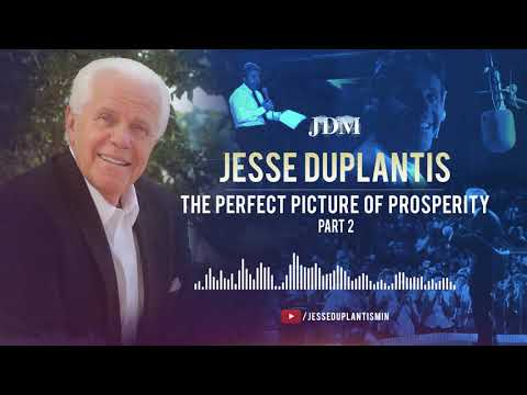 The Perfect Picture of Prosperity, Part 2  Jesse Duplantis
