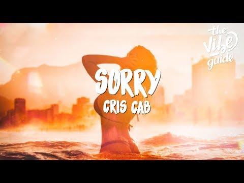 Cris Cab - Sorry (Lyrics) - UCxH0sQJKG6Aq9-vFIPnDZ2A