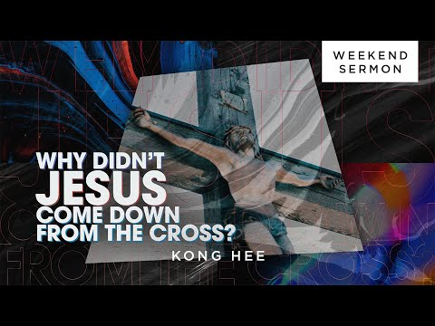 Kong Hee: Why Didn't Jesus Come Down From The Cross (Chinese Interpretation)