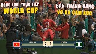 PES 19 | FIFA WORLDCUP | VÒNG LOẠI TRỰC TIẾP | VIETNAM vs NIGERIA - Giấc mơ Bóng Đá VIỆT NAM