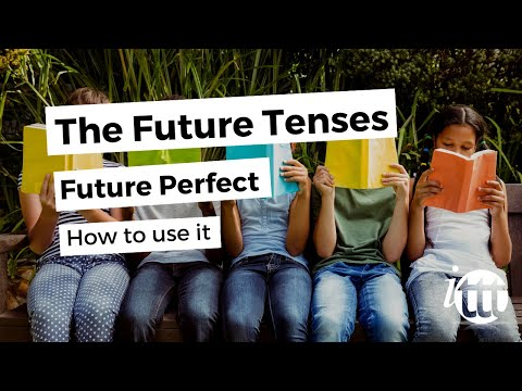 English Grammar - Future Perfect - Usages - Teaching English as a Foreign Language
