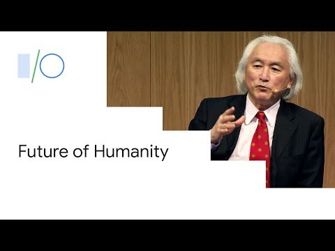 Michio Kaku on The Future of Humanity (Google I/O'19) - UC_x5XG1OV2P6uZZ5FSM9Ttw