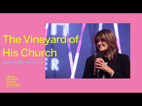 The Vineyard Of His Church  Bobbie Houston  Hillsong Worship & Creative Conference 2017