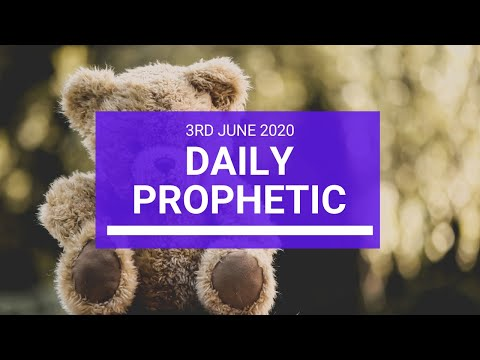 Daily Prophetic 3 June 2020 6 of 7