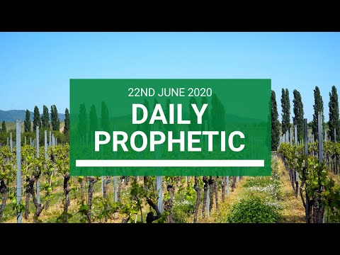 Daily Prophetic 22 June 2020 4 of 7