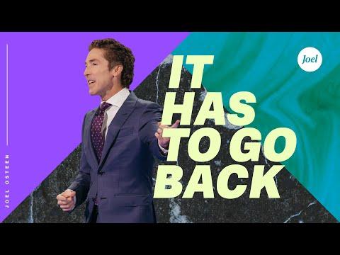 It Has To Go Back  Joel Osteen