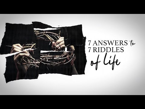 7 Answers to the 7 Riddles of Life - Part One - James Macpherson