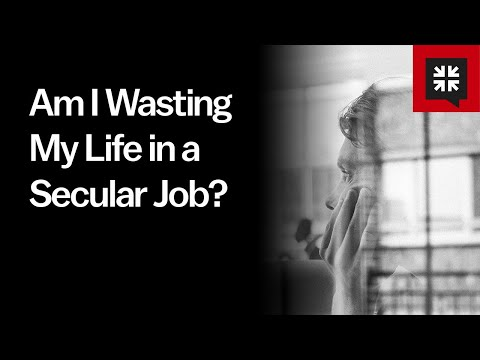 Am I Wasting My Life in a Secular Job? // Ask Pastor John