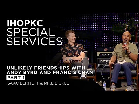 Unlikely Friendships pt 1: A Discussion with Andy Byrd & Francis Chan  Isaac Bennett & Mike Bickle