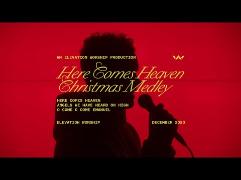Here Comes Heaven (Christmas Medley)  Elevation Worship