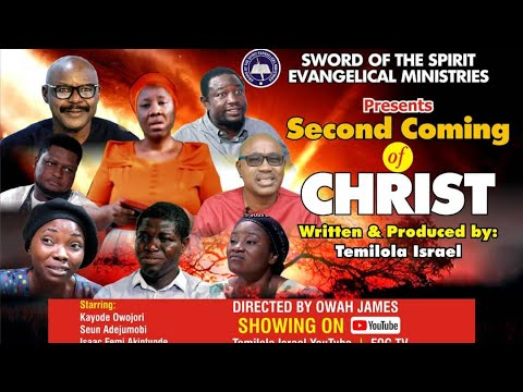 SECOND COMING  Written by Temilola Israel  Directed by Owah James