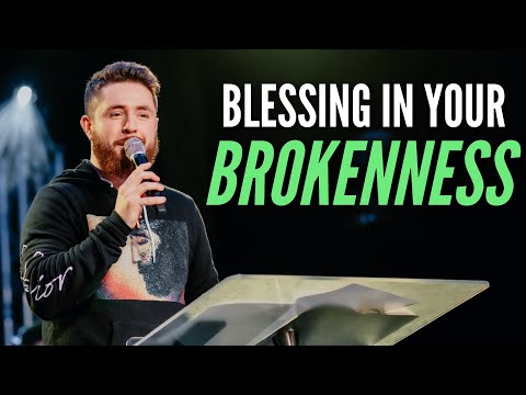 The BLESSING in YOUR BROKENNESS