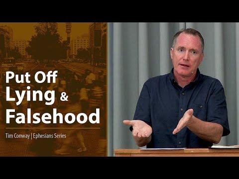Put Off Lying and Falsehood (Ephesians 4:25) - Tim Conway